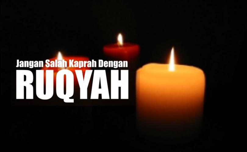 Tiga Kesalahpahaman tentang Ruqyah (01)