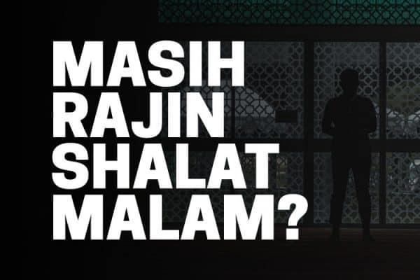 Tetap Melakukan Shalat Malam Setelah Bulan Ramadhan