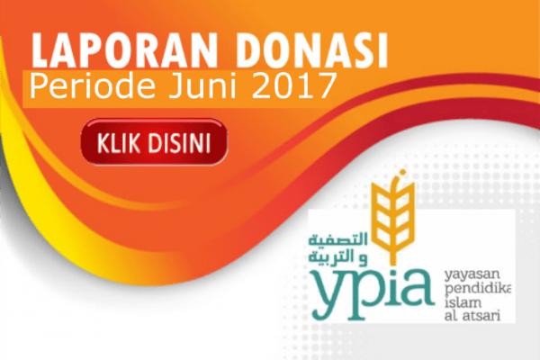 Laporan Donasi YPIA periode Bulan Juni 2017