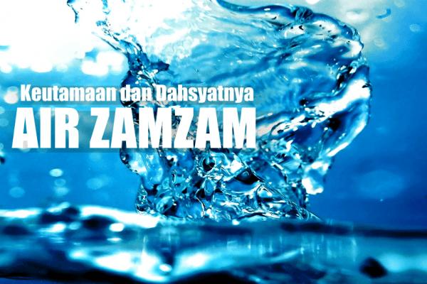 Keutamaan dan Keistimewaan Air Zamzam (02)