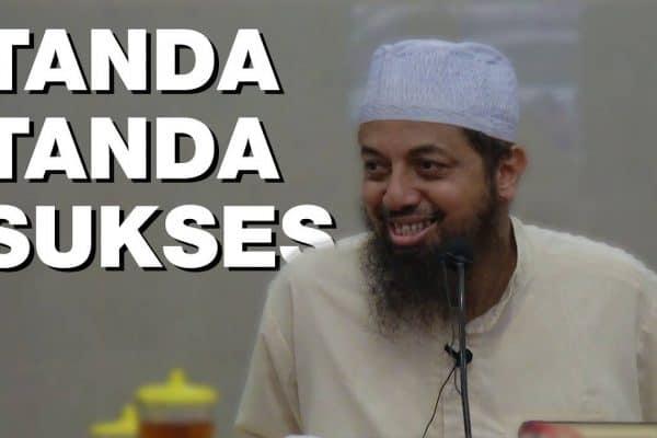 Kajian Umum: Tanda-tanda Kesuksesan – Ustadz Fariq Gasim Anuz