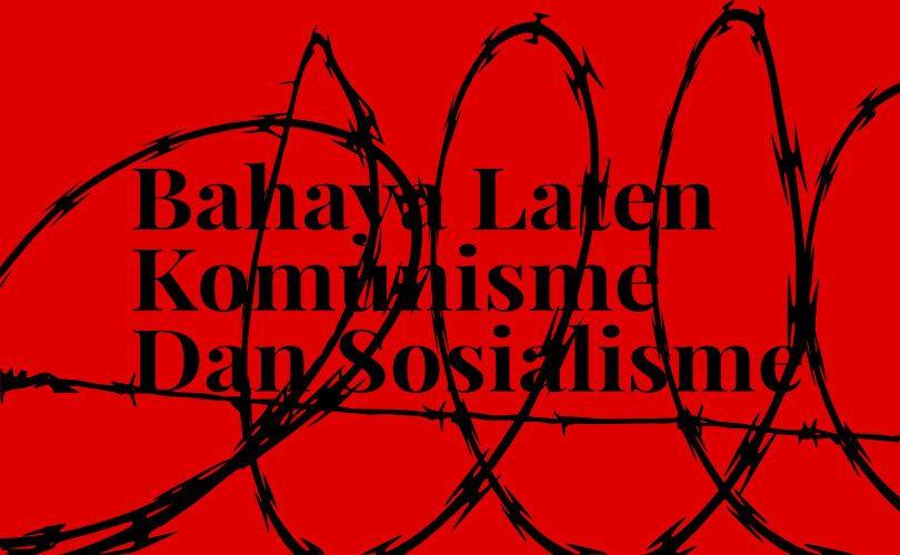 Bahaya Laten Komunisme Dan Sosialisme