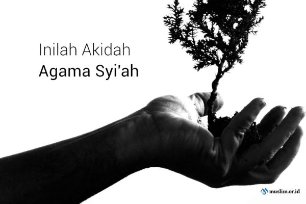 Akidah Agama Syi'ah (Bag. 1)