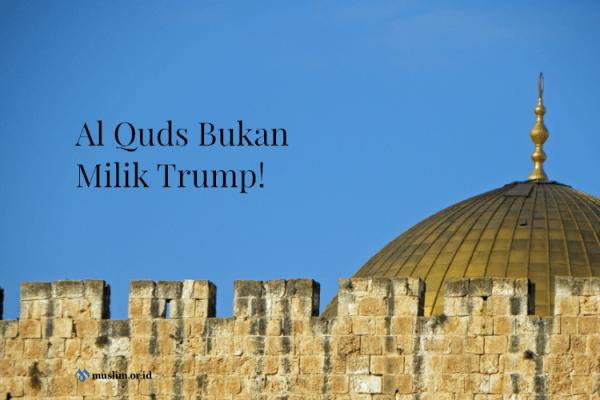Al Quds Bukan Milik Trump!