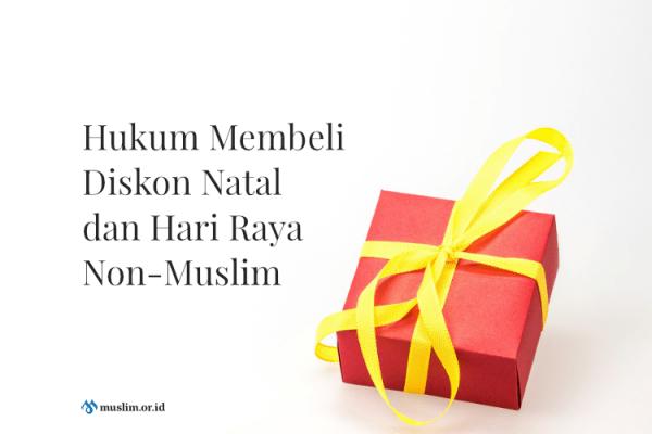 Hukum Membeli Diskon Natal dan Hari Raya Non-Muslim