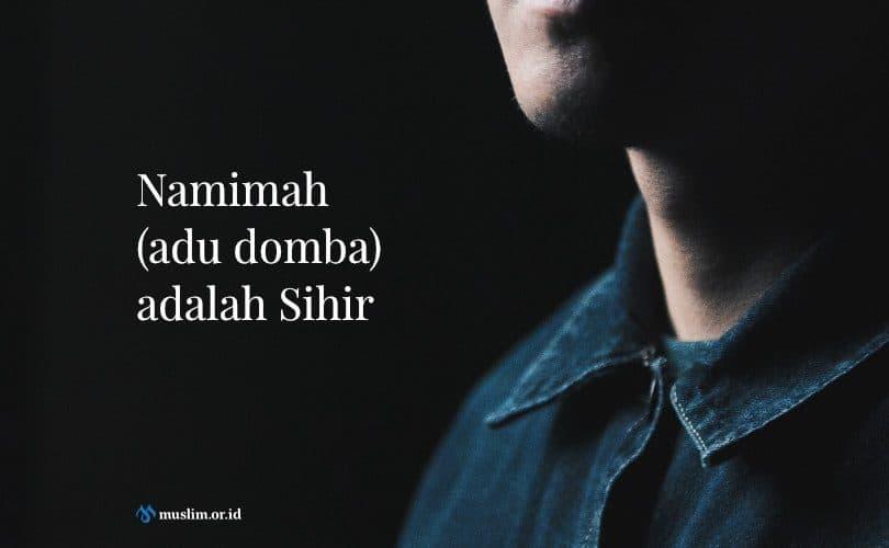 Namimah (adu domba) adalah Sihir