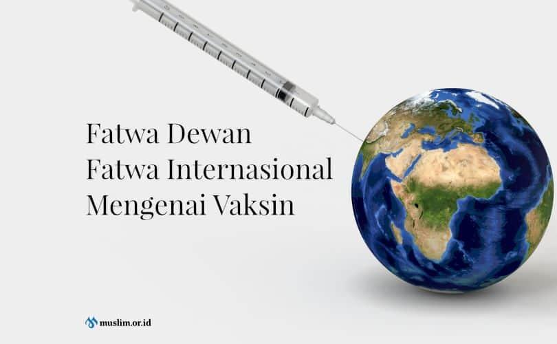 Fatwa Dewan Fatwa Internasional Mengenai Vaksin