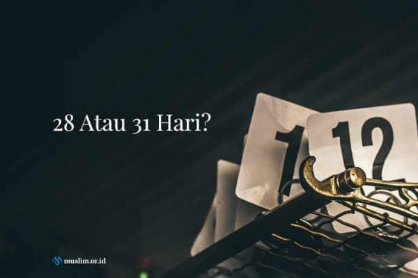 Berpuasa Ramadhan Selama 28 Atau 31 Hari, Apa Yang Harus Dilakukan?