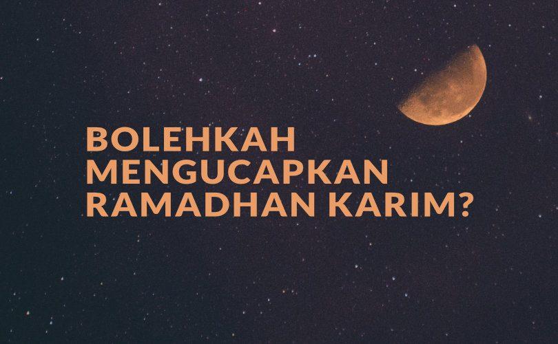"""Fatwa Ulama: Hukum Mengucapkan """"Ramadhan Karim"""""""