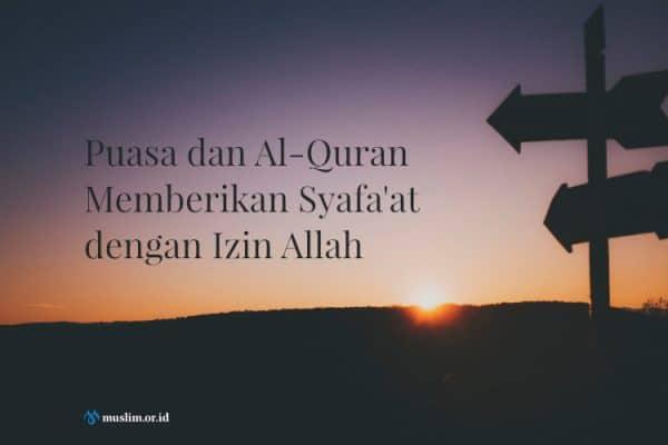 Puasa dan Al-Quran Memberikan Syafa'at dengan Izin Allah