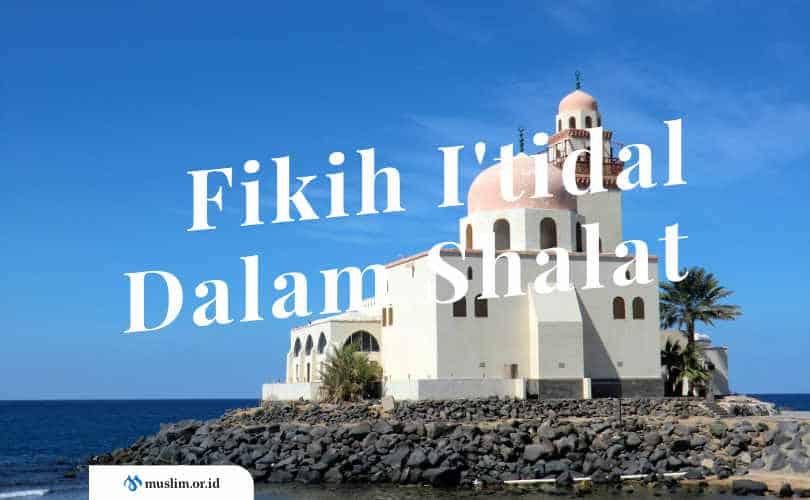 Fikih I'tidal Dalam Shalat   Muslim.Or.Id