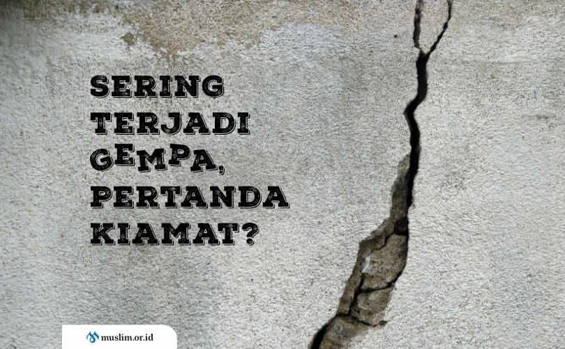 Sering Terjadi Gempa, Pertanda Kiamat?