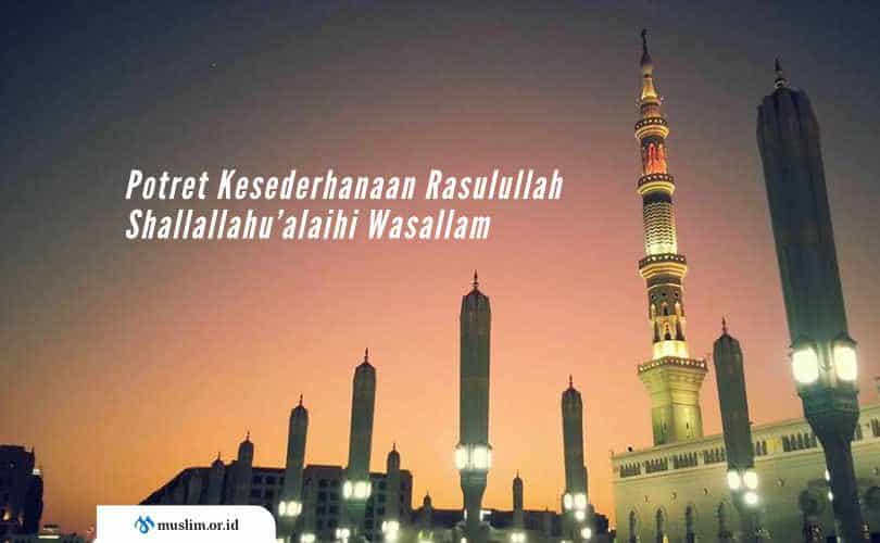 Potret Kesederhanaan Rasulullah Shallallahu'alaihi Wasallam