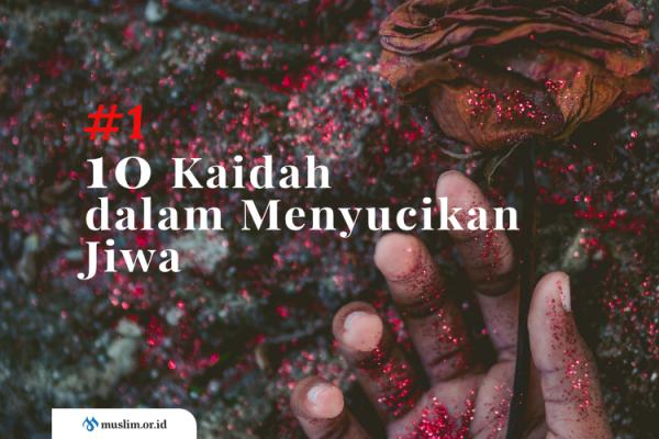 10 Kaidah dalam Menyucikan Jiwa (Bag. 1)