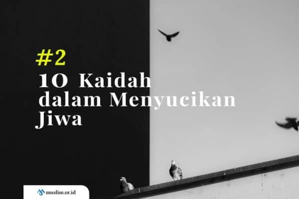 10 Kaidah dalam Menyucikan Jiwa (Bag. 2)