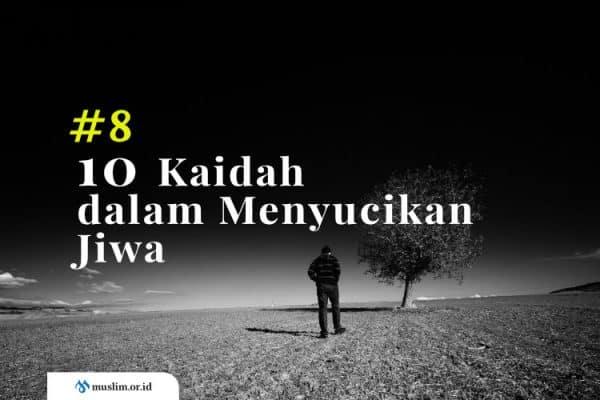 10 Kaidah dalam Menyucikan Jiwa (Bag. 8) : Mengingat Mati dan Perjumpaan dengan Allah