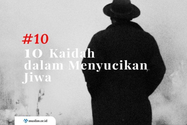 10 Kaidah dalam Menyucikan Jiwa (Bag. 10): Waspada Dari Sikap Ujub