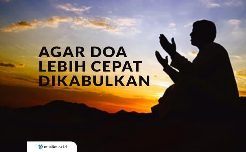 Agar Doa Lebih Cepat Dikabulkan