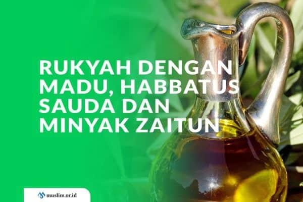 rukyah dengan madu, rukyah dengan habbatus sauda, rukyah dengan minyak zaitun
