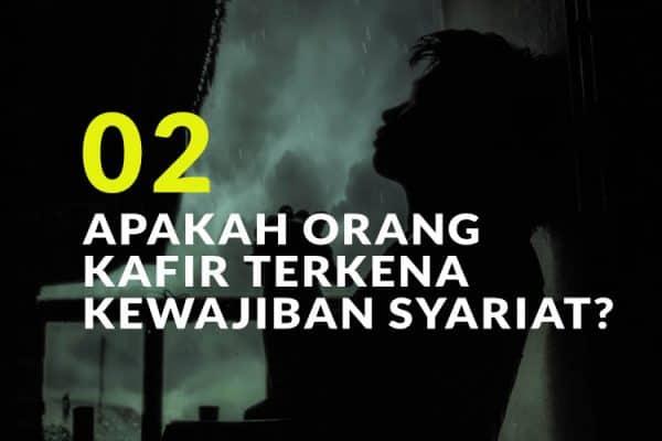 Apakah Orang Kafir Terkena Kewajiban Syariat? (Bag. 2)