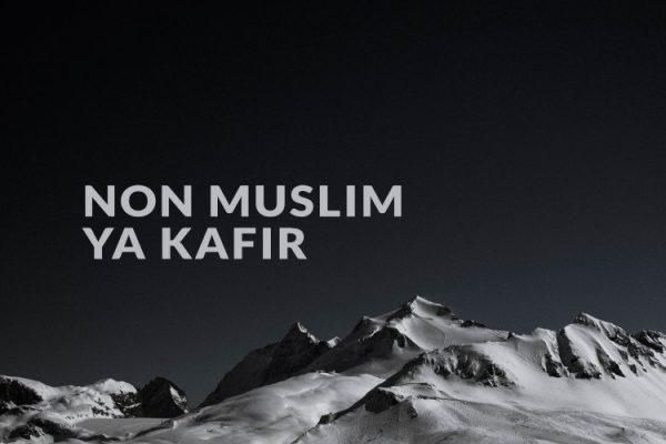 Non Muslim ya Kafir