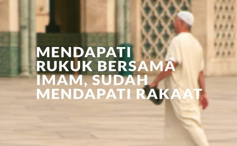 Mendapati Rukuk Bersama Imam, Sudah Mendapati Rakaat