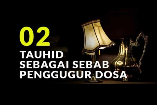 Tauhid sebagai Sebab Penggugur Dosa (Bag. 2)