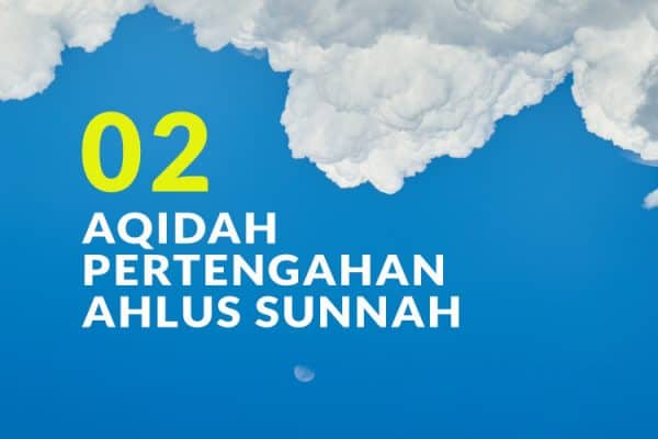 Aqidah Pertengahan Ahlus Sunnah di antara Berbagai Kelompok yang Menyimpang (Bag. 2)