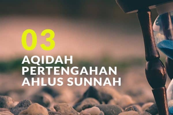 Aqidah Pertengahan Ahlus Sunnah di antara Berbagai Kelompok yang Menyimpang (Bag. 3)