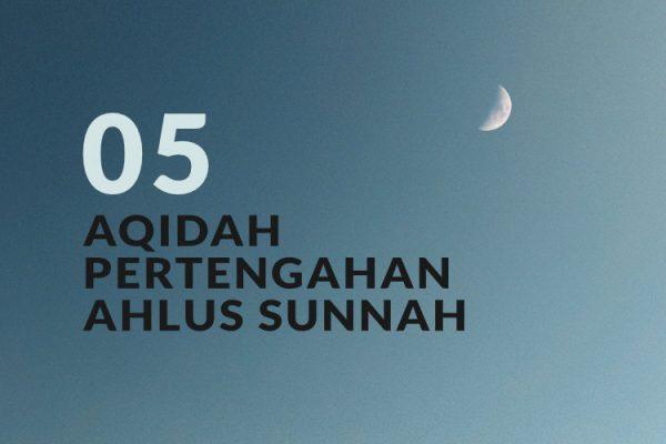 Aqidah Pertengahan Ahlus Sunnah di antara Berbagai Kelompok yang Menyimpang (Bag. 5)