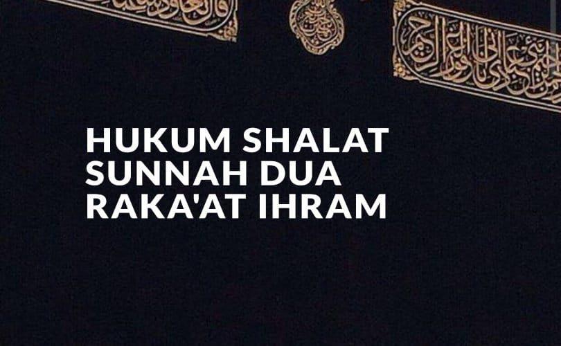 Hukum Shalat Sunnah Dua Raka'at Ihram