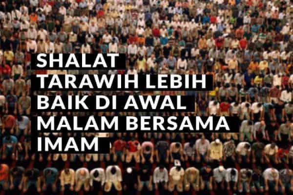 Shalat Tarawih Lebih Baik Di Awal Malam Bersama Imam