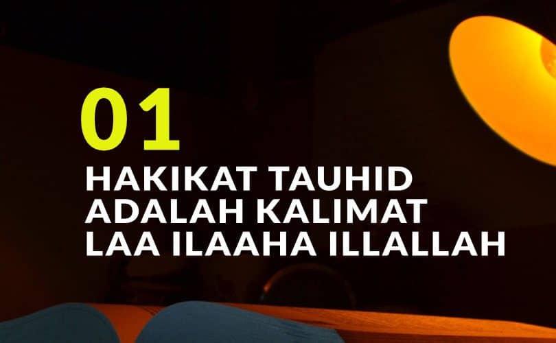 Hakikat Tauhid adalah Kalimat Laa ilaaha illallah (Bag. 1)