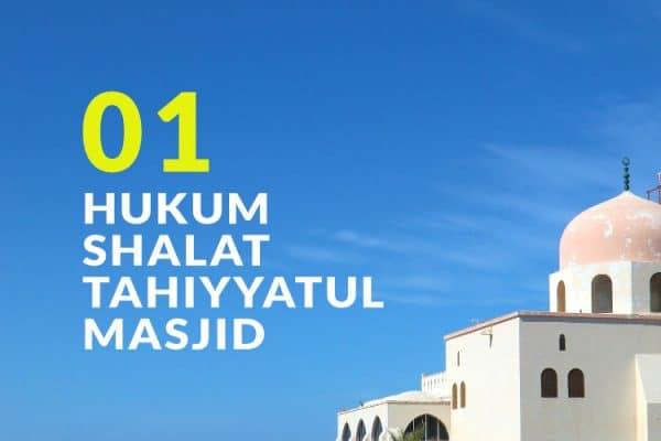 Hukum Fiqh Seputar Shalat Tahiyyatul Masjid (Bag. 1)