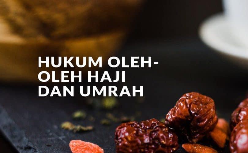 Hukum Oleh-Oleh Haji dan Umrah