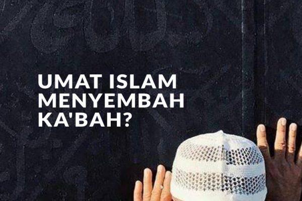 Jawaban Atas Tuduhan: Umat Islam Menyembah Ka'bah