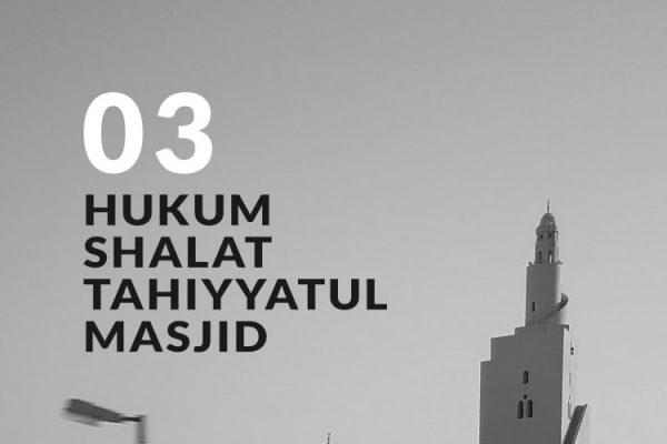 Hukum Fiqh Seputar Shalat Tahiyyatul Masjid (Bag. 3)
