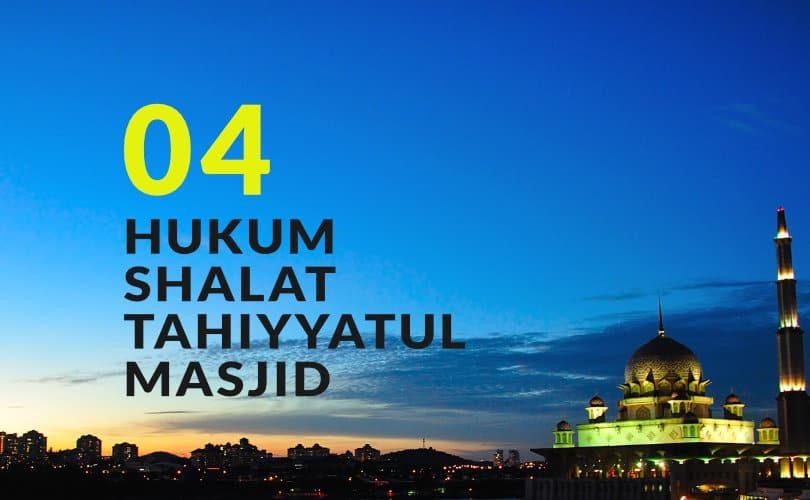 Hukum Fiqh Seputar Shalat Tahiyyatul Masjid (Bag. 4)