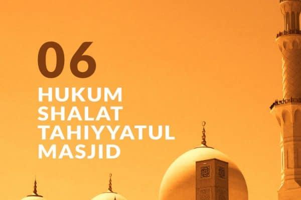 Hukum Fiqh Seputar Shalat Tahiyyatul Masjid (Bag. 6)