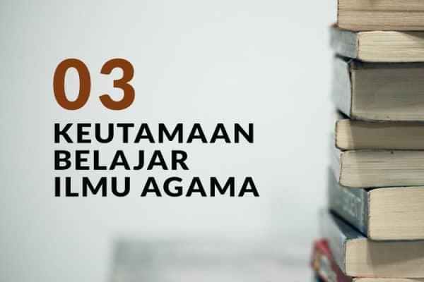 Keutamaan Belajar Ilmu Agama (Bag. 3)