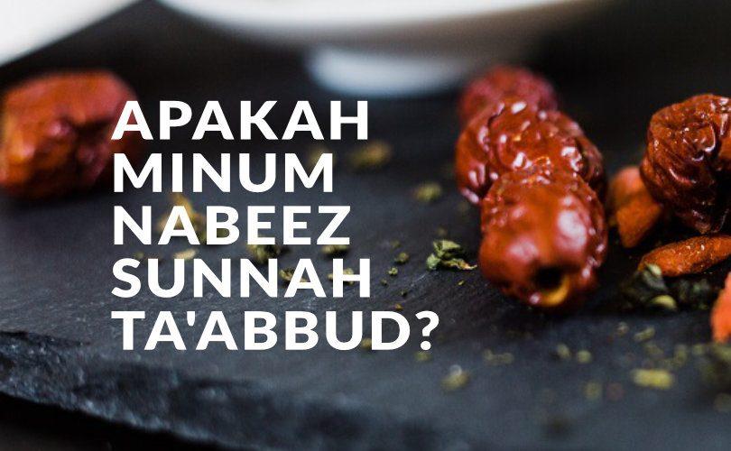 Apakah Minum Nabeez (Rendaman Kurma) adalah Sunnah Ta'abbud?