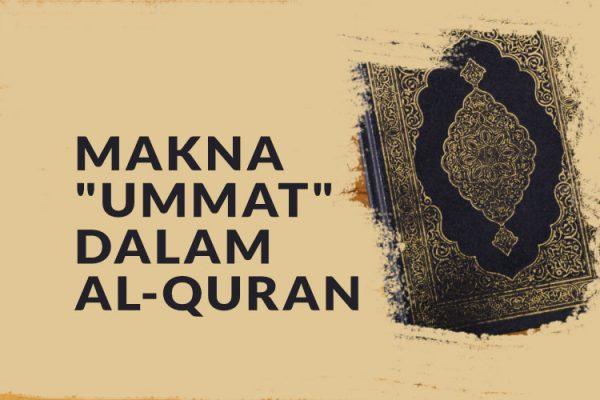 """Makna Kata """"Ummat"""" dalam Al-Qur'an"""