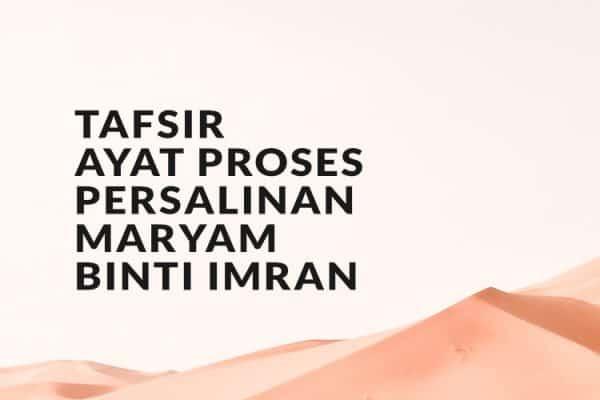 Tafsir Ayat Proses Persalinan Maryam binti Imran