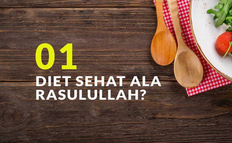 Diet atau Pola Makan Sehat ala Rasulullah? (Bag. 1)