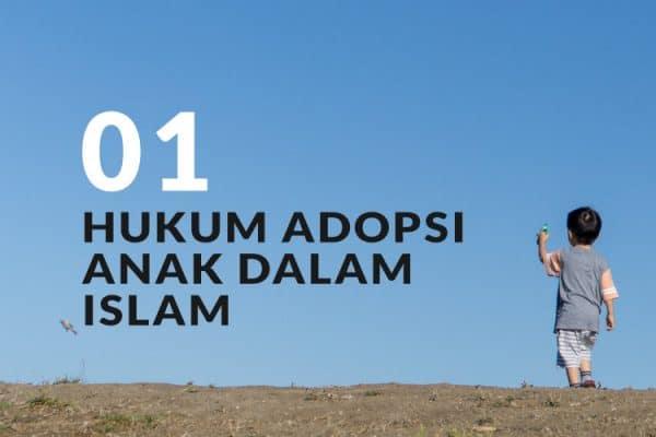 Hukum Adopsi Anak dalam Islam (Bag. 1)