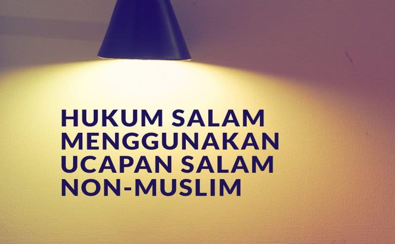 Hukum Salam Menggunakan Ucapan Salam non-Muslim