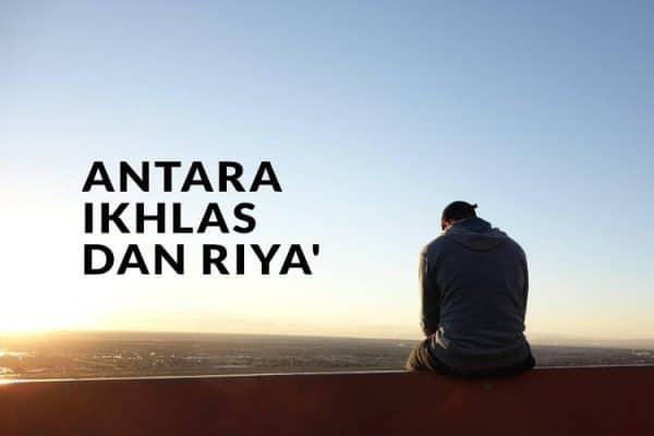 Antara Ikhlas dan Riya'