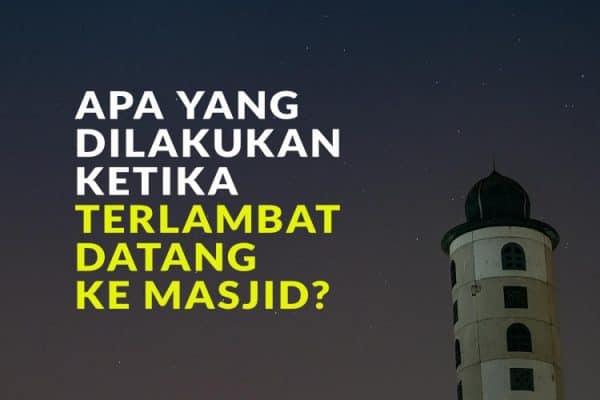 Apabila Terlambat datang ke Masjid dan Shalat Jamaah Sudah Selesai
