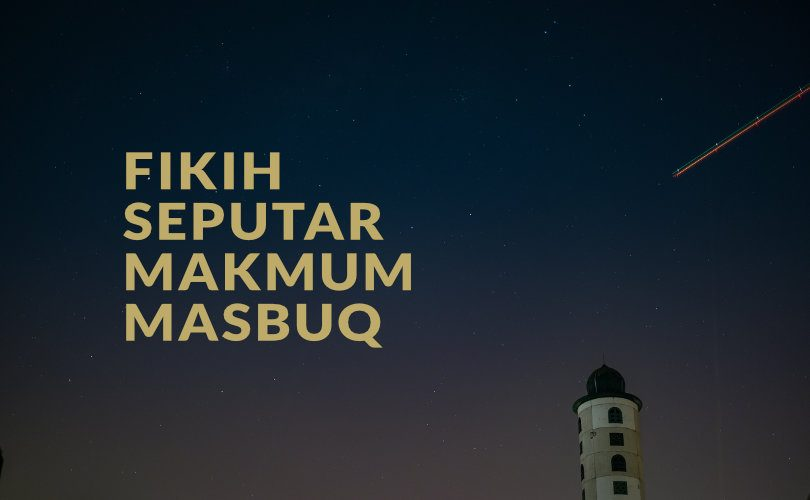 Fikih Seputar Makmum Masbuq