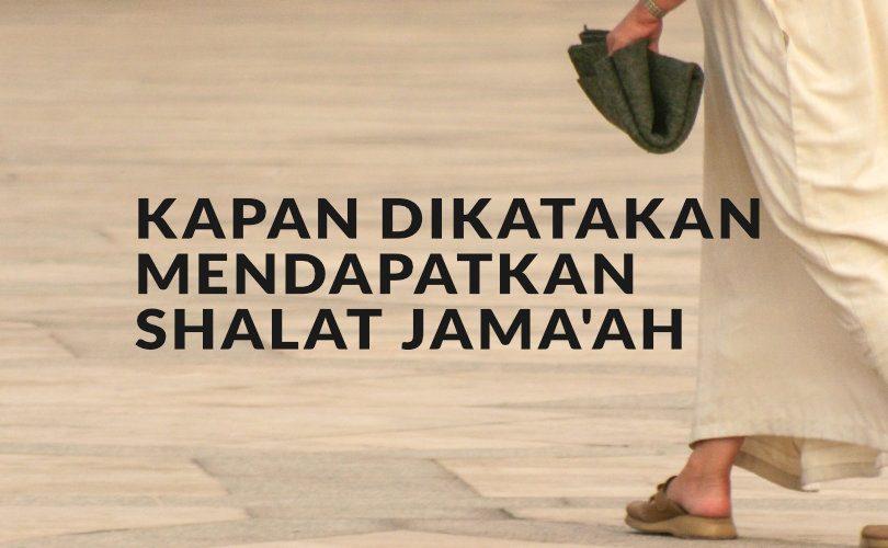 Kapankah Seseorang Dikatakan Mendapati Shalat Jama'ah?